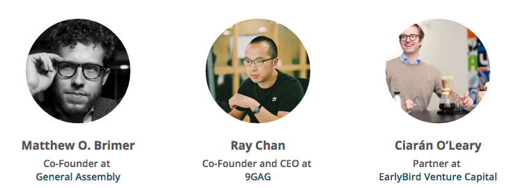 Speakers GYC - Matthew O. Brimer (General Assembly), Ray Chan (9GAG) and Ciaran O'Leary (EarlyBird Venture Capital)