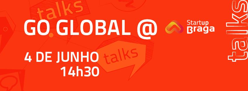 go global @ Startup Braga